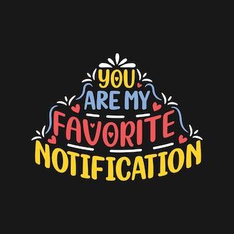 Sei la mia notifica preferita citazione scritta del vettore di notifica