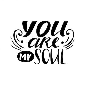 Tu sei la mia anima. disegnata a mano illustrazione vintage con scritte a mano.