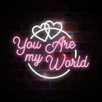Tu sei il mio mondo lettering tipografia insegna al neon illustrazione