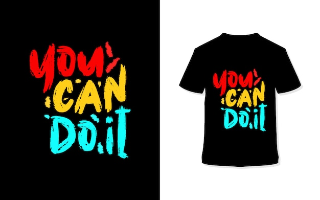 Puoi farlo. t-shirt tipografia elegante.