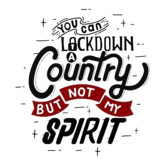 Puoi bloccare un paese ma non il mio spirito. citazione tipografia lettering. lettere disegnate a mano