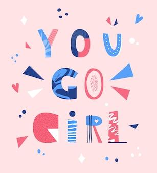 Vai ragazza lettering illustrazione vettoriale tipografia disegnata a mano