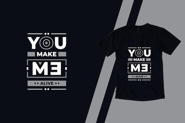 Mi fai vivere il design della maglietta con citazioni ispiratrici geometriche moderne