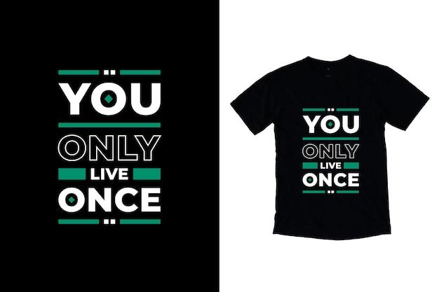 Vivi solo una volta che il design della maglietta con citazioni motivazionali moderne