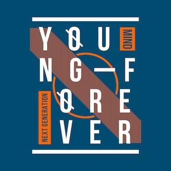 Design t shirt giovane per sempre tipografia