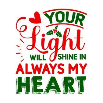 La tua luce brillerà sempre nel mio cuore elemento tipografico unico design vettoriale premium