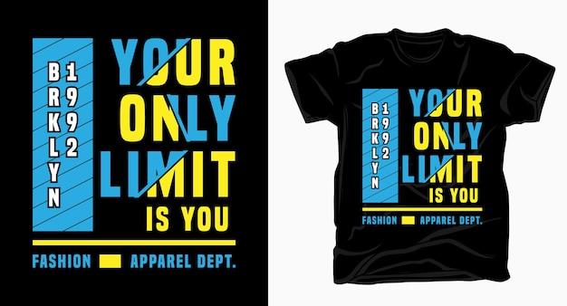 Il tuo unico limite è il design della tipografia per la maglietta