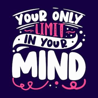 Il tuo unico limite nella tua mente elemento tipografico unico design vettoriale premium