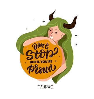 Simbolo dello zodiaco toro e ragazza frase scritta non fermarti finché non sei orgoglioso degli oroscopi