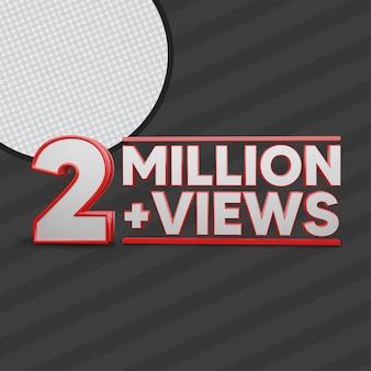 2 millones de vistas 3d render