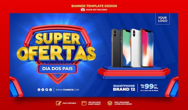 Banner super aanbiedingen in brazilië 3d render sjabloonontwerp in portugees gelukkige vaders dag