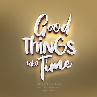 Las cosas buenas llevan tiempo psd de efecto de estilo de texto en 3d para fuentes o formas