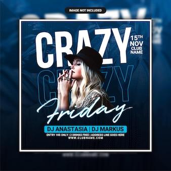 Crazy friday club party flyer of social media post