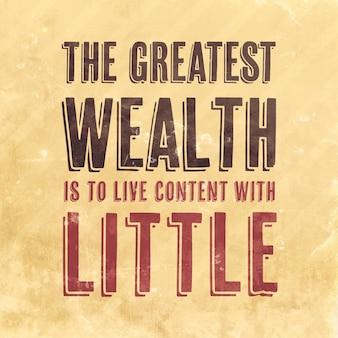 De grootste rijkdom is tevreden te zijn met weinig