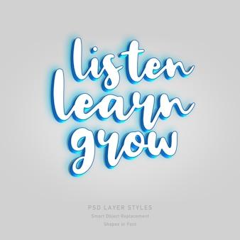 Escucha, aprende, crece cita con efecto de estilo de texto 3d