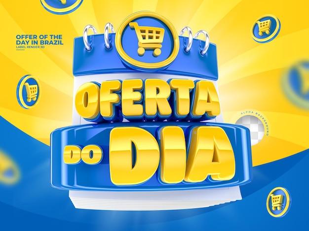 Etiqueta para campaña de marketing en brasil 3d render oferta del día en portugués