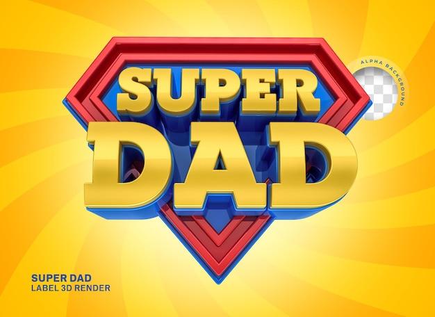 Etiqueta feliz día del padre super papá 3d render