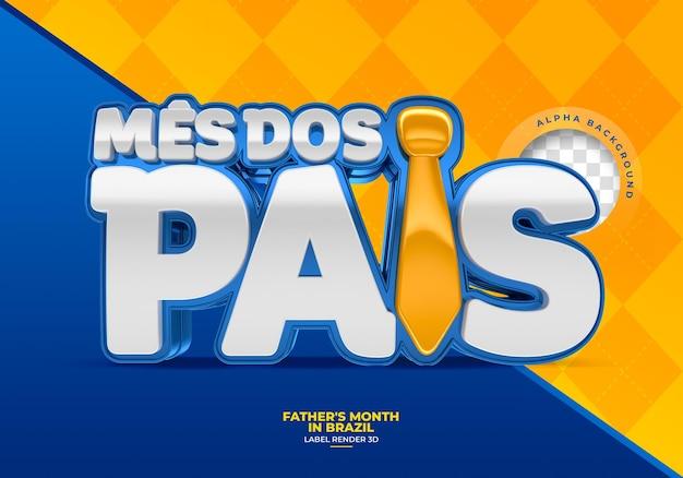 Etiqueta del mes del padre en brasil diseño de plantilla de render 3d