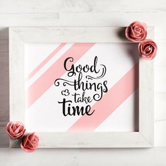 Goede dingen hebben tijd nodig citaat