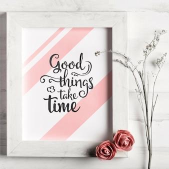 Goede dingen hebben tijd nodig met rozen