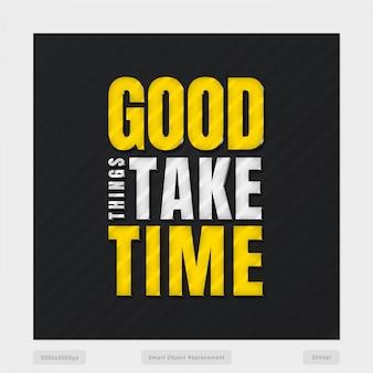 Goede dingen hebben tijd nodig Premium Psd