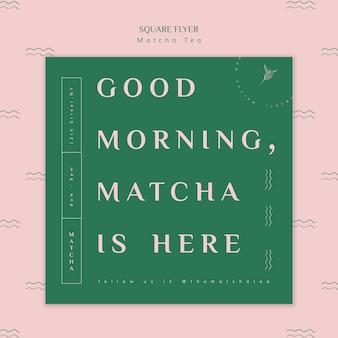Goedemorgen, matcha-thee is hier vierkante flyer