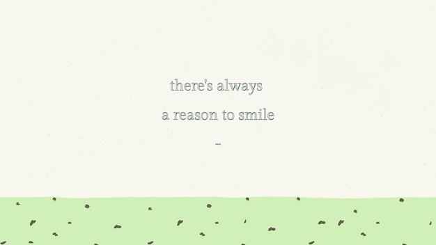 Inspirerende citaat bewerkbare sjabloon psd er is altijd een reden om tekst op groene achtergrond te glimlachen