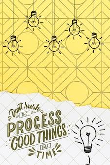Non affrettare il processo con lampadine e scarabocchi