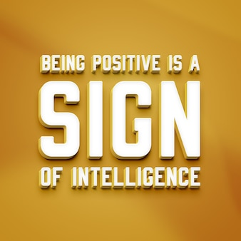 Positief zijn is een teken van intelligentiequote