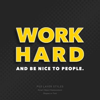 Werk hard en wees aardig voor mensen 3d-tekststijleffect psd