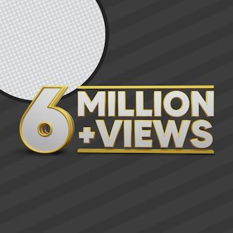 6 millions de vues 3d
