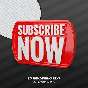 Abonnez-vous maintenant rendu 3d