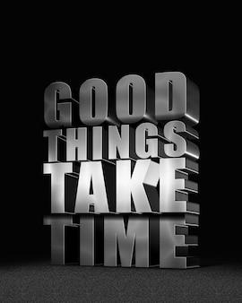 Les bonnes choses prennent du temps effets de texte modifiables