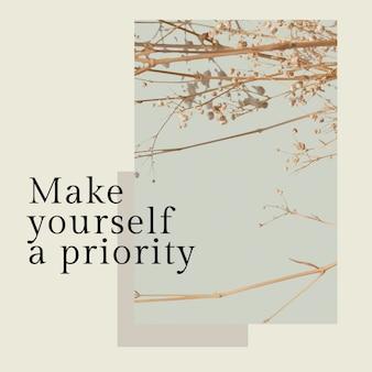 Le modèle de citation d'amour de soi psd pour la publication sur les réseaux sociaux fait de vous une priorité
