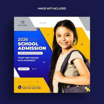 Modèle de publication instagram d'admission à l'école ou de bannière web carrée