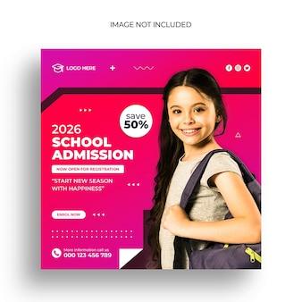 Modèle de publication instagram ou de bannière web carrée pour l'admission à l'école