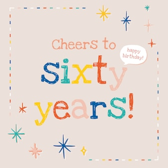 Modèle de voeux d'anniversaire pour personnes âgées psd avec acclamations au texte de soixante ans