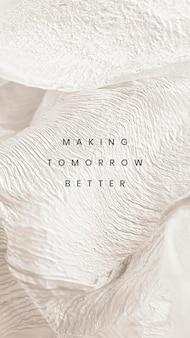 Rendre demain meilleur sur un fond texturé de feuille