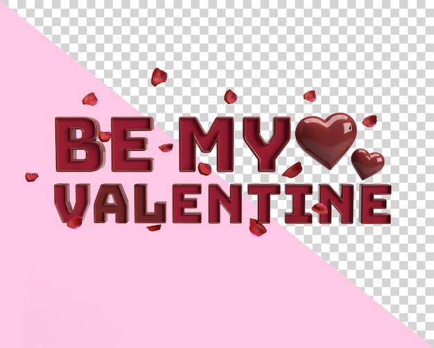 Soyez mon rendu de texte 3d valentine avec fond transparent avec coeur et pétales