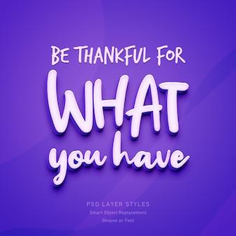 Soyez reconnaissant pour ce que vous avez une citation inspirante