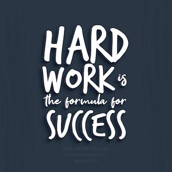 Le travail acharné est la formule du succès citation effet de style de texte 3d psd