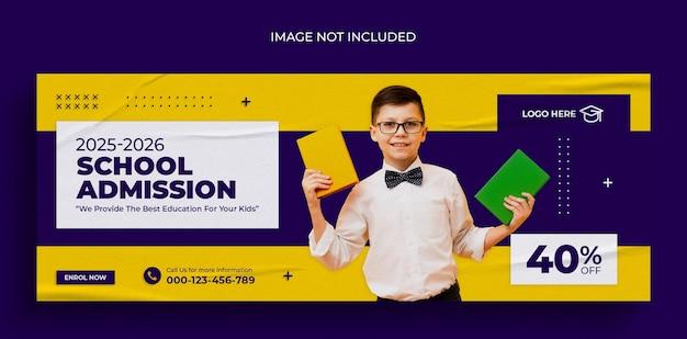 Banner de mídia social para admissão escolar ou modelo de design de foto de capa do facebook
