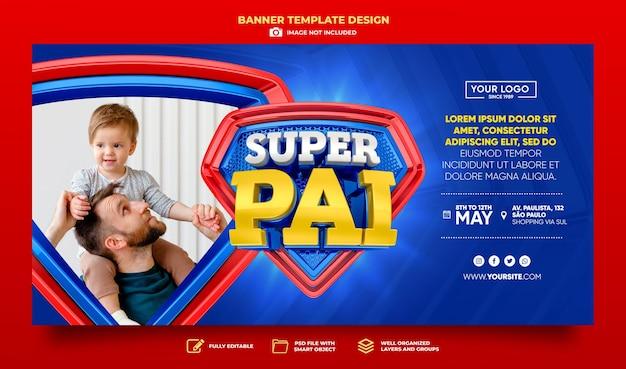 Banner super pai no brasil design de modelo de renderização em 3d em português feliz dia dos pais