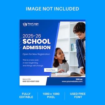 Design de modelo de postagem de mídia social para admissão escolar para mídia digital