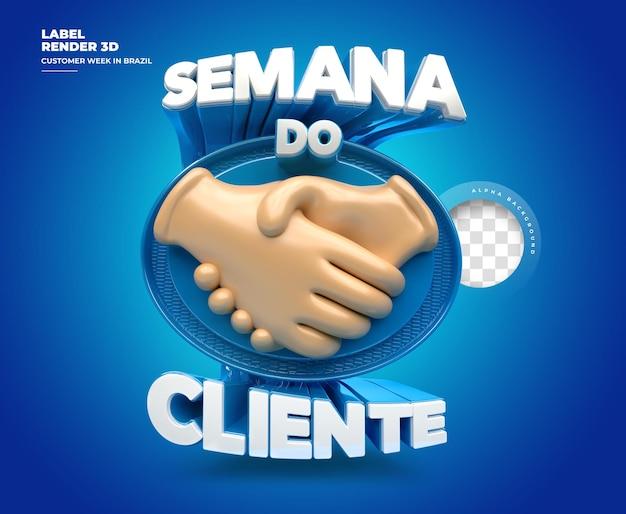 Etiqueta semana do cliente no brasil renderização em 3d com as mãos