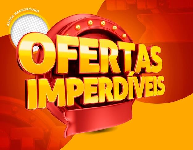 Logotipo de ofertas imperdíveis no brasil 3d render