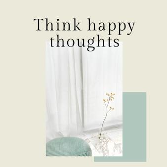Modelo de mentalidade positiva citação psd para postagem em mídia social pense pensamentos felizes