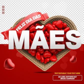Rótulo 3d render feliz dia das mães com coração e para campanha no brasil