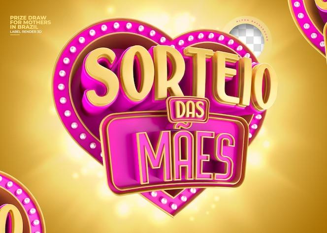 Rótulo sorteio de prêmio para mães no brasil renderização 3d com coração e luzes