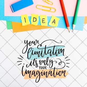 Sua limitação é apenas sua citação de imaginação e material escolar